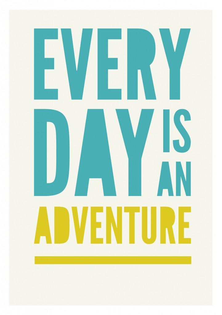 everyday_is_an_adventure