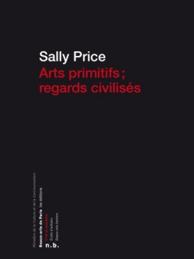 Arts primitifs regards civilisés sally price